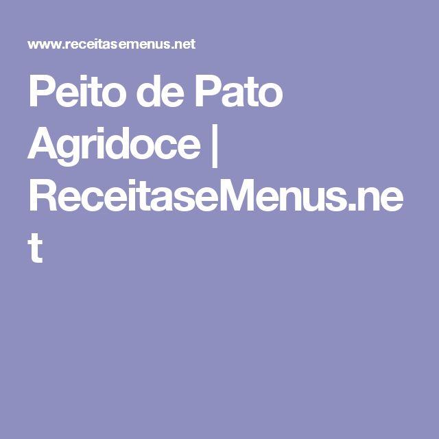Peito de Pato Agridoce | ReceitaseMenus.net