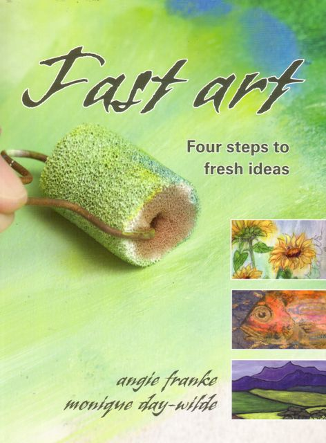 Fast Art by Monique Day-Wilde and Angie Franke, published by Metz Press