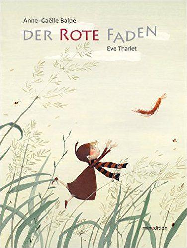 Der rote Faden: Amazon.de: Anne-Gaelle Balpe, Eve Tharlet: Bücher