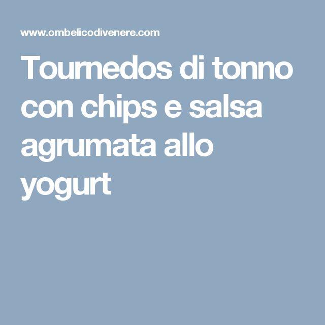 Tournedos di tonno con chips e salsa agrumata allo yogurt