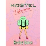 Hostel Takeover (Kindle Edition)By Keeley Bates
