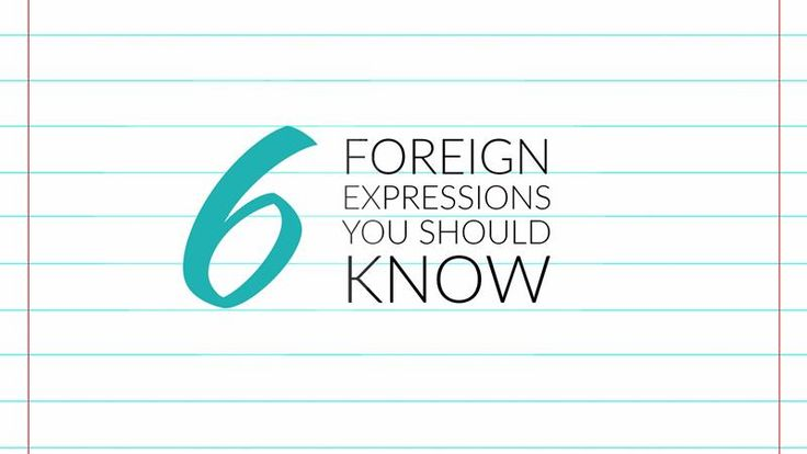 6 Foreign Expressions You Should Know – Writers Write