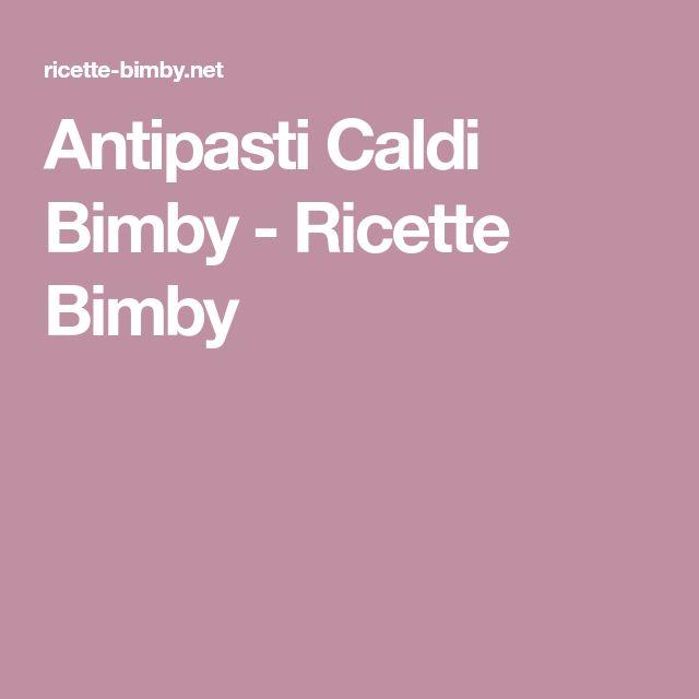 Antipasti Caldi Bimby - Ricette Bimby