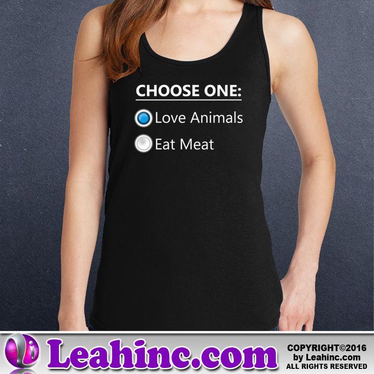 Vegan, Vegetarian, Causes, Men's, Ladies, Shirts, Tanks, Love Animals, Eat Meat, Choose One