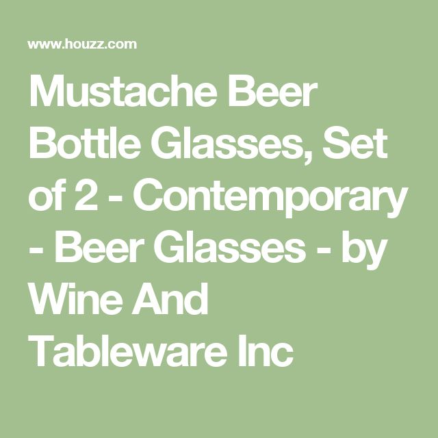 Mustache Beer Bottle Glasses, Set of 2 - Contemporary - Beer Glasses - by Wine And Tableware Inc