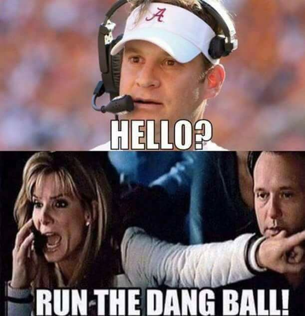 Hello? Run the dang ball, Kiffin!