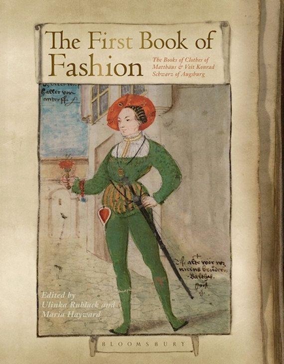 The First Book of Fashion: The Books of Clothes of Matthäus & Veit Konrad Schwarz of Augsburg
