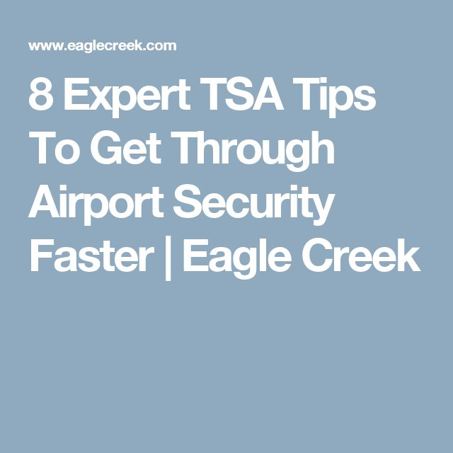 8 Expert TSA Tips To Get Through Airport Security Faster | Eagle Creek