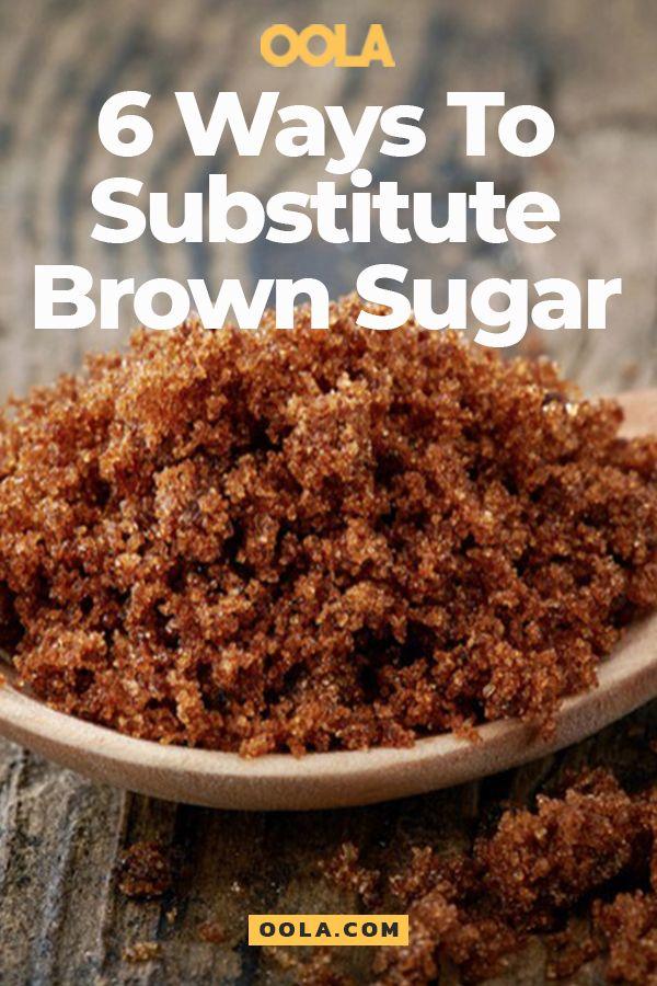 6 Ways To Substitute Brown Sugar Brown Sugar Recipes Substitute
