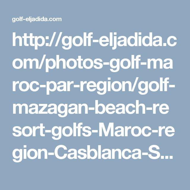 http://golf-eljadida.com/photos-golf-maroc-par-region/golf-mazagan-beach-resort-golfs-Maroc-region-Casblanca-Settat-EL-Jadida