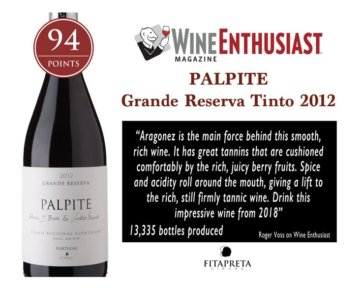 """94 pts Wine Enthusiast  Palpite Tinto Grande Reserva 2012 