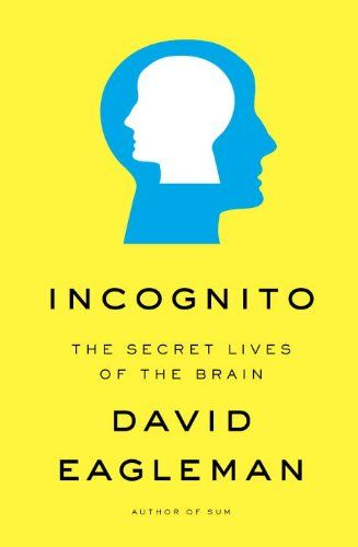 This is another great book by David Eagleman. Incognito: The secret lives of the brain. David Eagleman uncovers wonders of our subconscious at work. One of my favorite section is on Ulysses Contract, Monogamous prairie voles and team of rivals.