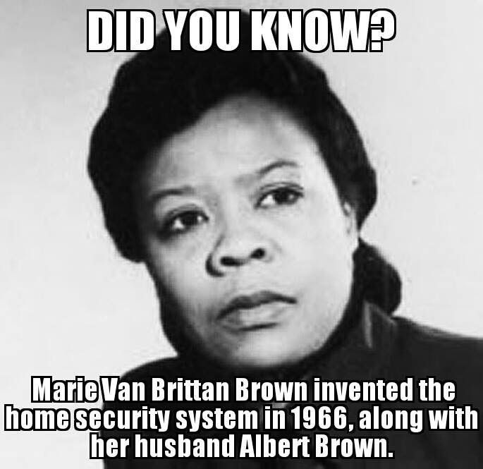 Marie Van Brittany Brown invented the home security system in 1966, along with her husband Albert Brown.