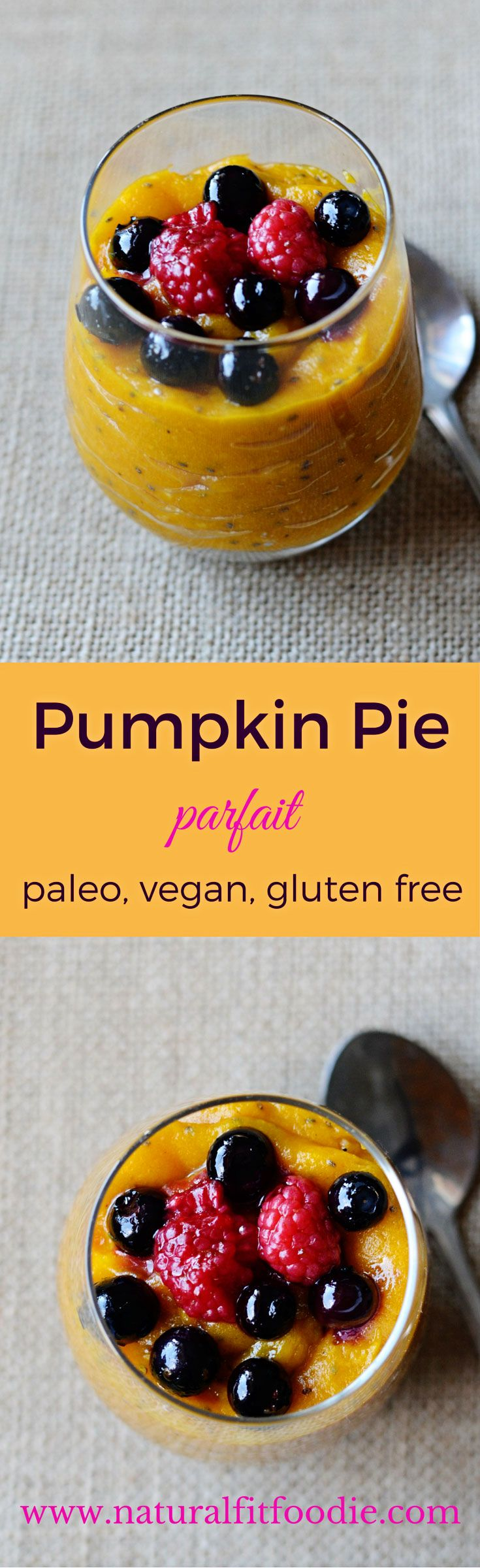 Pumpkin Pie Parfait - www.naturalfitfoodie.com This Pumpkin Pie Parfait is the most allergy friendly Thanksgiving dessert you will ever some across! It's vegan, paleo, gluten free, refined sugar-free, whole-30 approved and not to mention delicious!!