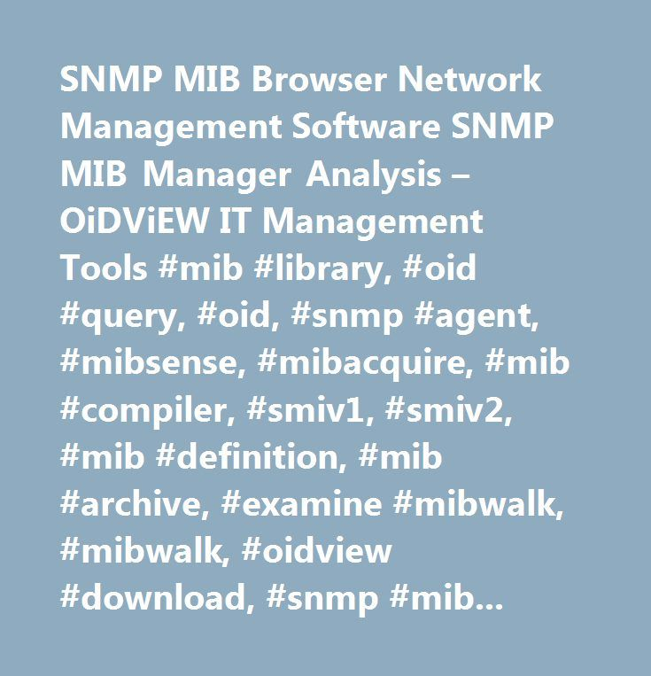 SNMP MIB Browser Network Management Software SNMP MIB Manager Analysis – OiDViEW IT Management Tools #mib #library, #oid #query, #oid, #snmp #agent, #mibsense, #mibacquire, #mib #compiler, #smiv1, #smiv2, #mib #definition, #mib #archive, #examine #mibwalk, #mibwalk, #oidview #download, #snmp #mib #browser, #graph #mib, #trace #pdu, #compile #mib, #mib #browser #console…