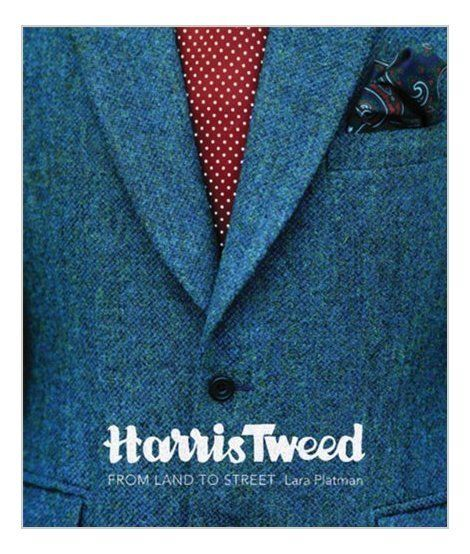 Harris Tweed: From Land to Street by Lara Platman