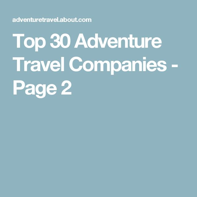 Top 30 Adventure Travel Companies - Page 2