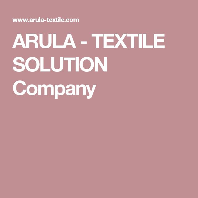 ARULA - TEXTILE SOLUTION Company