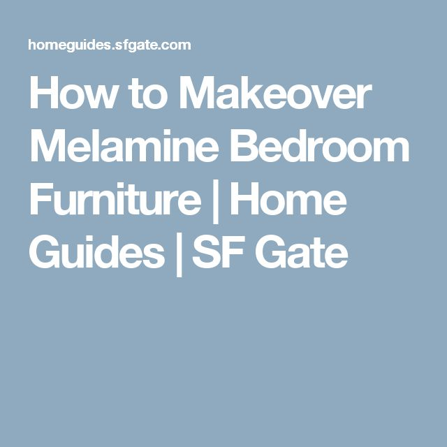 How to Makeover Melamine Bedroom Furniture | Home Guides | SF Gate