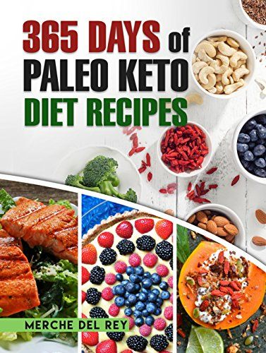 Paleo Diet: 365 Days of Paleo Keto Diet Recipes: Diet Plan, Paleo Keto Cookbook, Paleo Keto Slow Cooker, Paleo Keto Diet for Beginners, Healthy, Whole Food, Weight Loss, Low Carb, Cooking - http://exclusivelypaleo.com/paleo-diet-365-days-of-paleo-keto-diet-recipes-diet-plan-paleo-keto-cookbook-paleo-keto-slow-cooker-paleo-keto-diet-for-beginners-healthy-whole-food-weight-loss-low-carb-cooking/ -