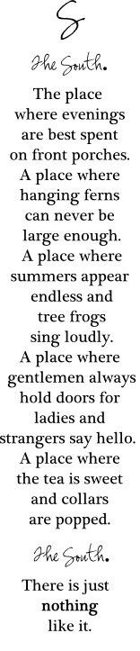the south.....and oh the tree frogs singing at night!