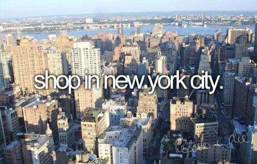 Yes!! I so wanna go to NYC before I die