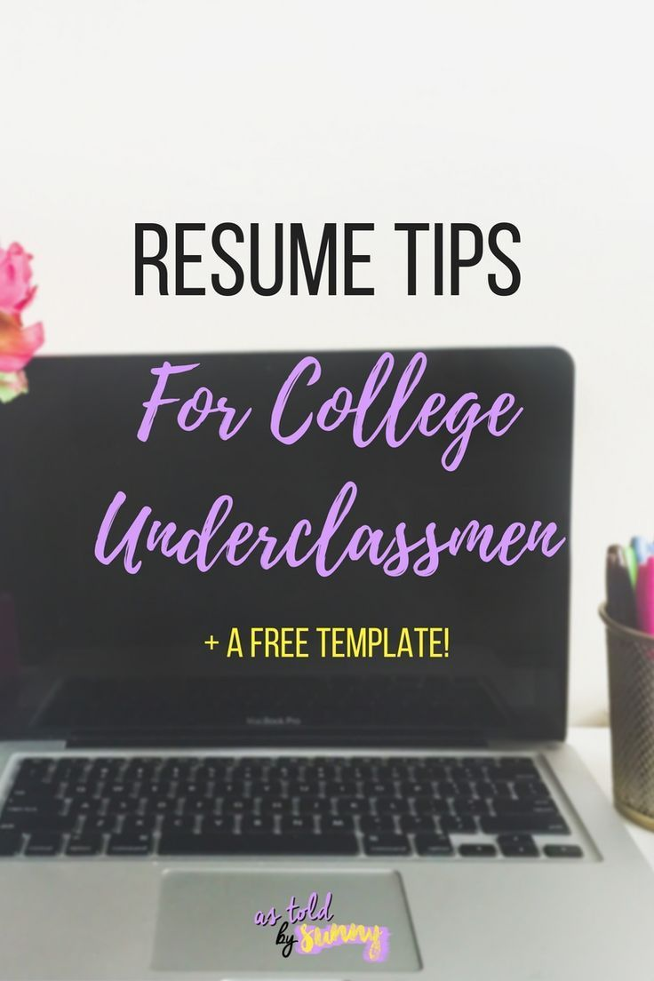 Resume Tips For A College Underclassman