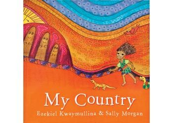 My Country: Best-selling author and internationally renowned painter Sally Morgan teams up with Ezekiel Kwaymullina for a picture book celebrating country.