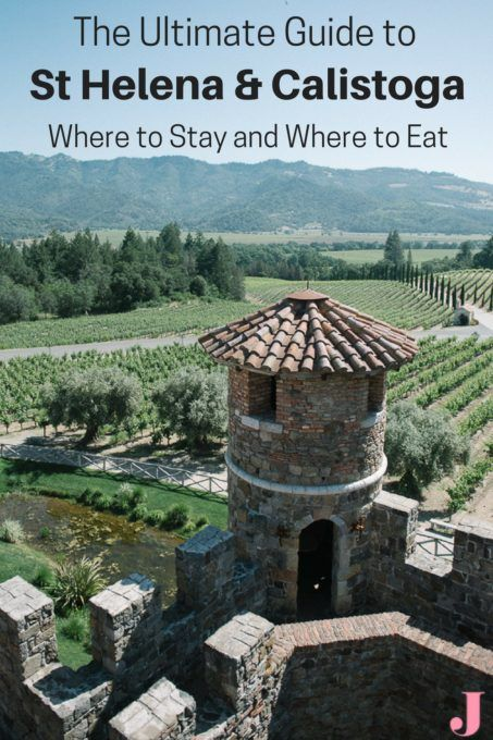 Here is the ultimate travel guide to St Helena and Calistoga.
