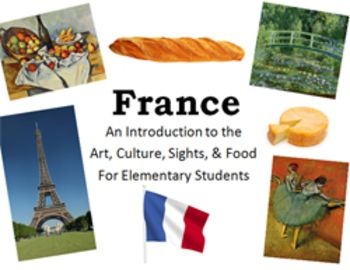 France: An Introduction to the Art, Culture, Sights, and Food For Elementary Students