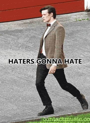 haters gonna hate gif dr who