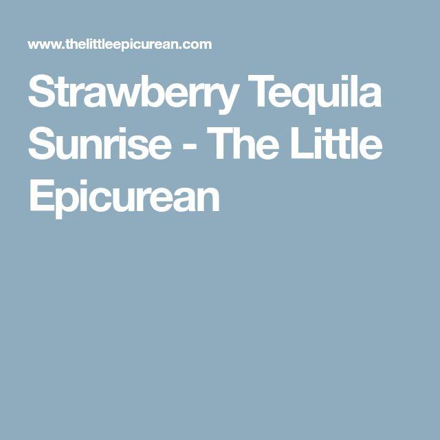 Strawberry Tequila Sunrise - The Little Epicurean