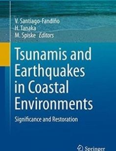 Tsunamis and Earthquakes in Coastal Environments: Significance and Restoration free download by V. Santiago-Fandiño H. Tanaka M. Spiske (eds.) ISBN: 9783319285269 with BooksBob. Fast and free eBooks download.  The post Tsunamis and Earthquakes in Coastal Environments: Significance and Restoration Free Download appeared first on Booksbob.com.