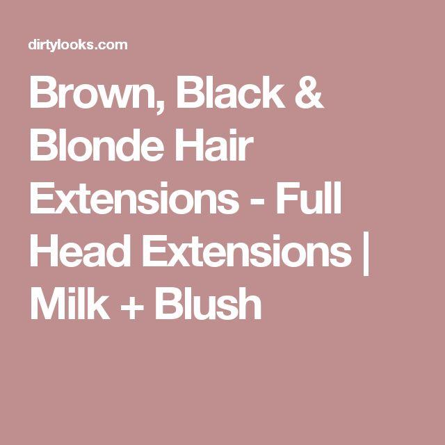 Brown, Black & Blonde Hair Extensions - Full Head Extensions | Milk + Blush