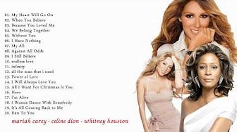 Mariah Carey - Celine Dion - Whitney Houston - Greatest Hits Collection HD/HQ - YouTube