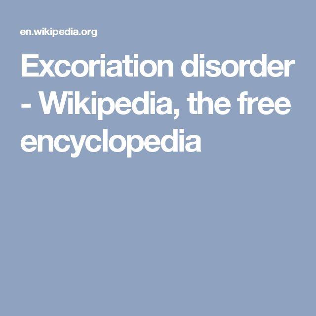 Excoriation disorder - Wikipedia, the free encyclopedia