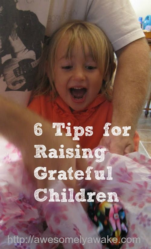 How to Raise Grateful Children - Some good ideas.