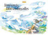 [ Album ] 1 000 vents, 1 000 violoncelles – musique et catastrophe naturelle