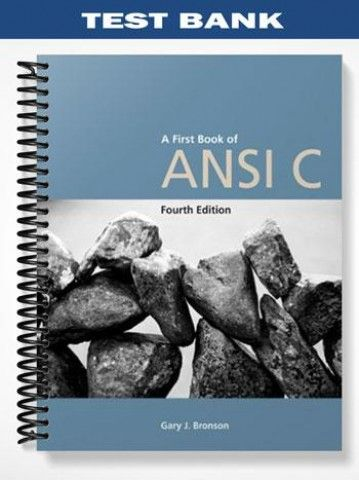 Test Bank A First Book of ANSI C 4th Edition Bronson  at https://fratstock.eu/Test-Bank-A-First-Book-of-ANSI-C-4th-Edition-Bronson