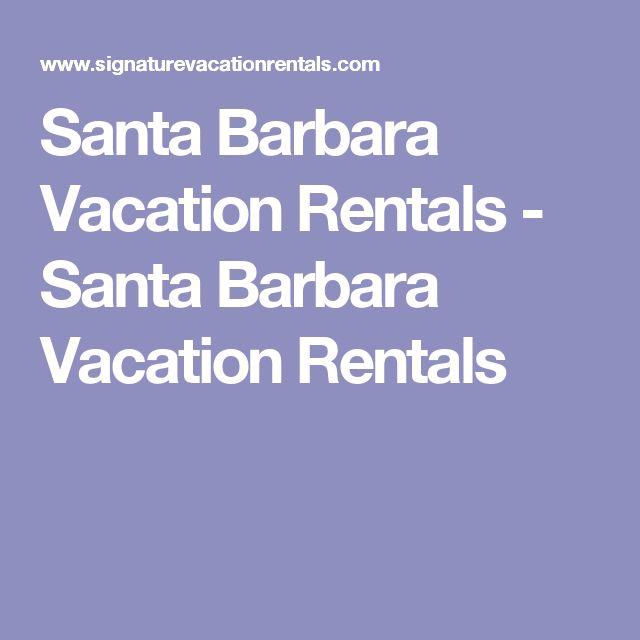 Best 25 santa barbara vacation rentals ideas on pinterest for Santa barbara vacation ideas