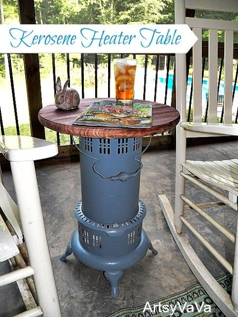 Love that junk..... a lot of awesome ideas! One cool kerosene heater side table - Artsy Va Va