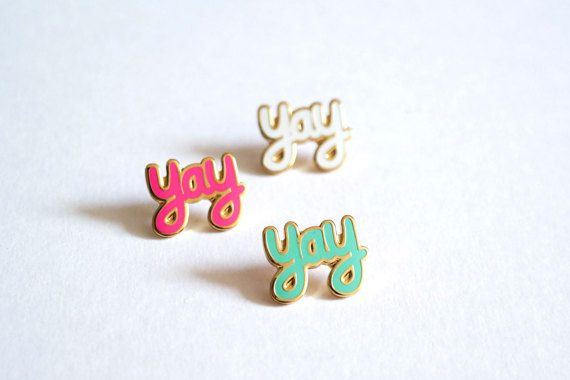 Hey, I found this really awesome Etsy listing at https://www.etsy.com/listing/276072138/yay-pin-badge-yay-enamel-pins-lapel-pin