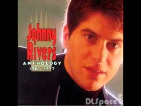 From 1967 and birthday celebrant for today, Johnny Rivers -- 'Baby, I Need Your Lovin'