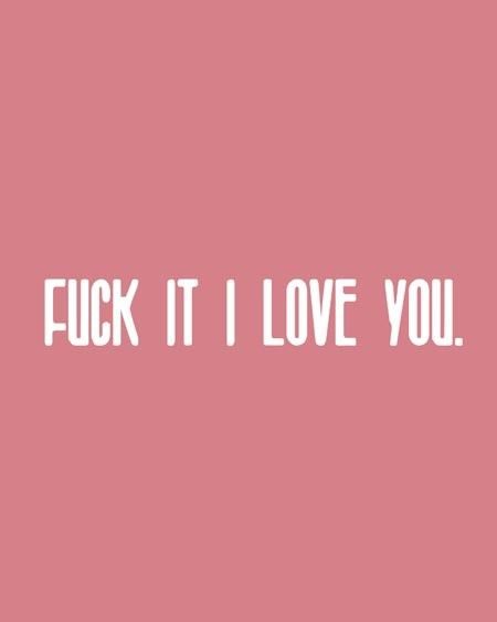 10 best I fucking love you images on Pinterest   I love you, Love ...