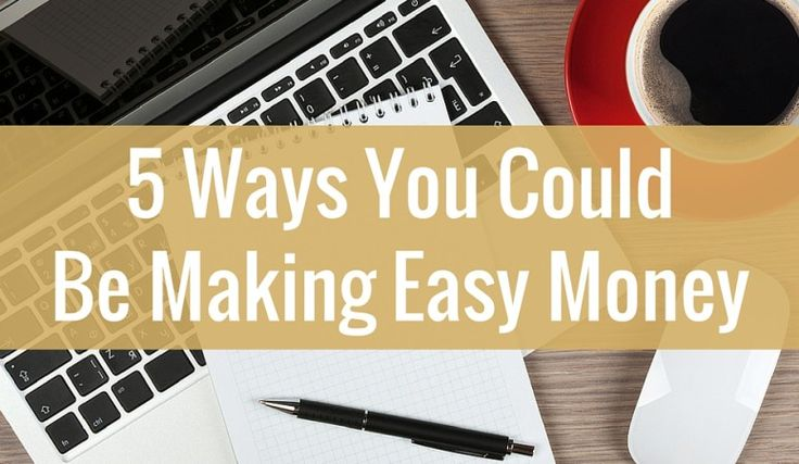 5 Easy Ways You Could Make Money Today - Believe in a Budget