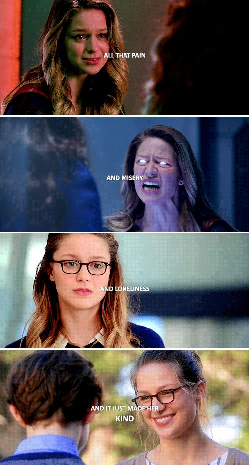 All that pain and misery and loneliness and it just made her kind #supergirl
