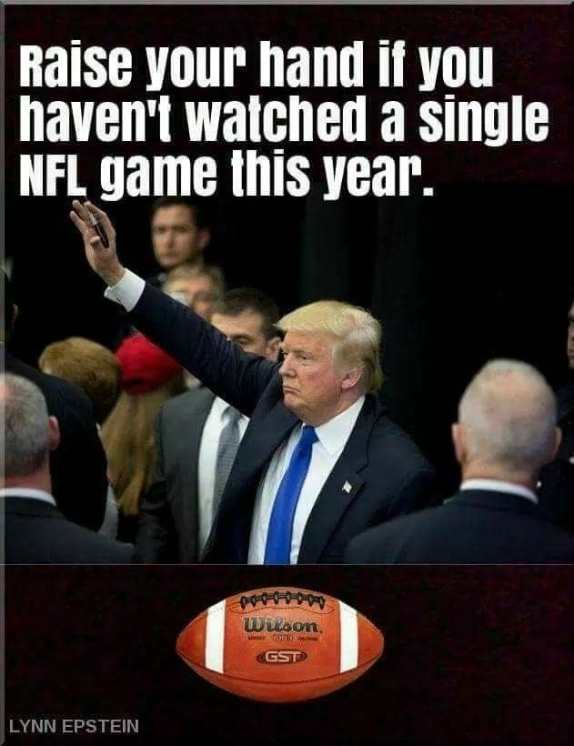 Not me! Never!! I refuse to support the NFL