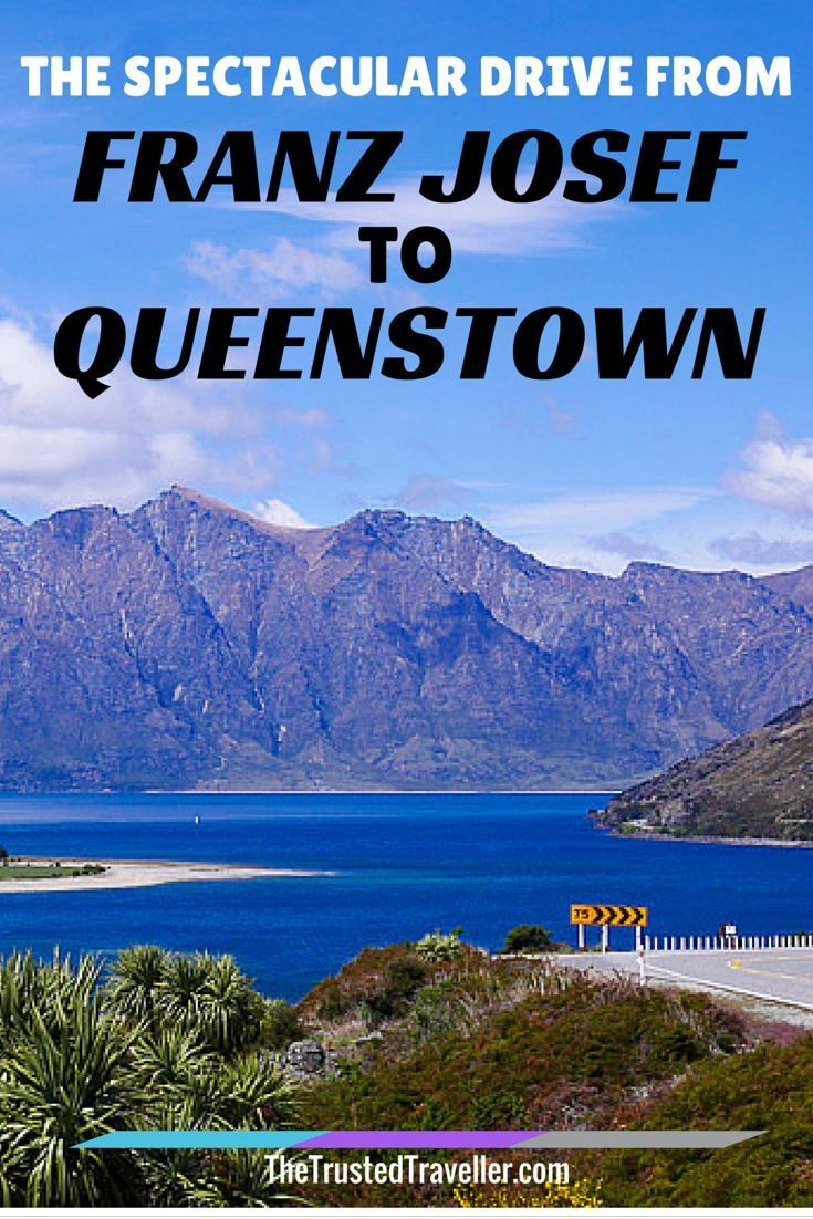 The Spectacular Drive From Franz Josef To Queenstown New Zealand Itinerary New Zealand Holidays New Zealand Adventure