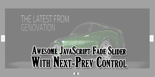 Its Time To Add A Fast Loading Simple Pure JavaScript Slider With JQuery Animation To Add Fade Effects With Next And Previous Slides Button And Also Slides Count Dots With Functioning And Many More Features It.