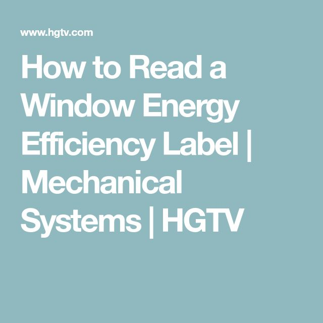 How to Read a Window Energy Efficiency Label | Mechanical Systems | HGTV